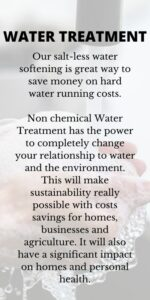 Our salt-less water softening is great way to save money on hard water running costs. Non chemical Water Treatment has the power to completely change your relationship to water and the environment. This will make sustainability really possible with costs savings for homes, businesses and agriculture. It will also have a significant impact on homes and personal health.